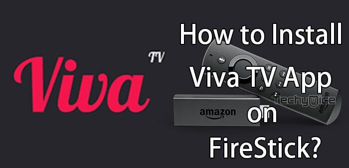 Viva Tv App On Firestick Installation Guide For 2020 Techymice