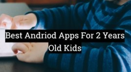 15 Best Android Apps For 2 Year Olds | 100% Entertainment