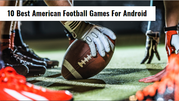 10 Best American Football Games For Android | 100% Free Download