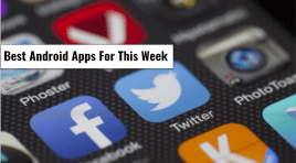 7 Best Android Apps For You This Week ~ Android Weekly!
