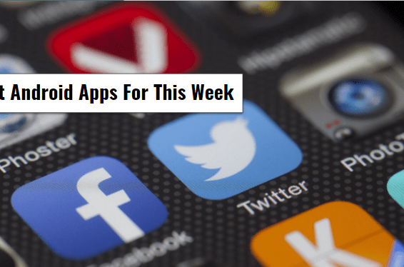 Best Android Apps For This Week