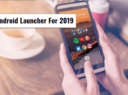 Best Android Launchers For 2019