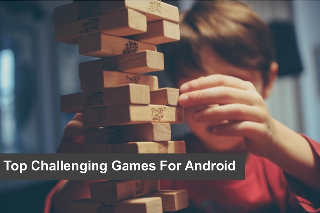 Challenging Games For Android