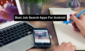 Best Job Search Apps For Android
