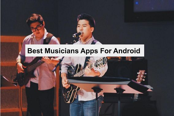 Best Musician Apps For Android