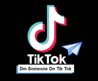 dm someone on tik tok