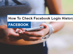 HOW TO CHECK FACEBOOK LOGIN HISTIRY