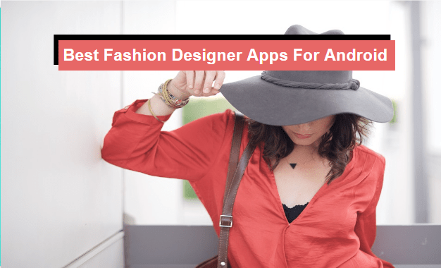 12 Best Fashion Designer Apps For Android Top Tier