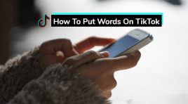 How To Put Words On TikTok Like The Pros