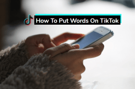 how to put words on tiktok