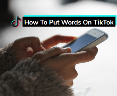 how to put words on tiktok