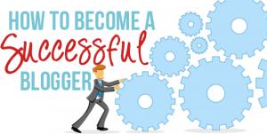 Successful Blogger Banne Ke Liye 6 Ultimate Tips : Blogging से कमाई करने का सटीक उपाय 【Hindi】