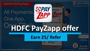 HDFC e-Wallet PayZapp Offer कमाए 25 रुपये/Refer