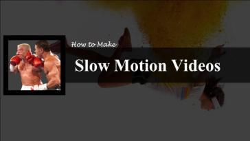 Slow Motion Videos Kaise Banaye (कैसे बनाये)?