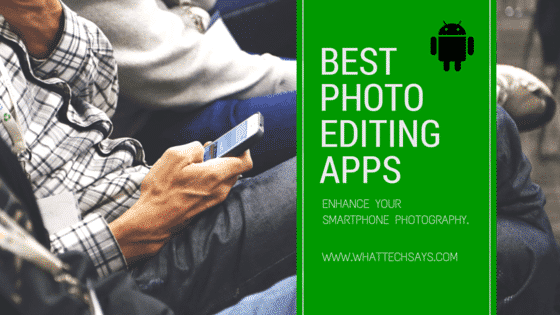 Best Photo Editing Apps for Android 2016