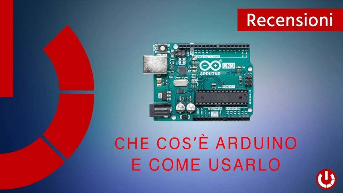 Che cos'è Arduino e come usarlo