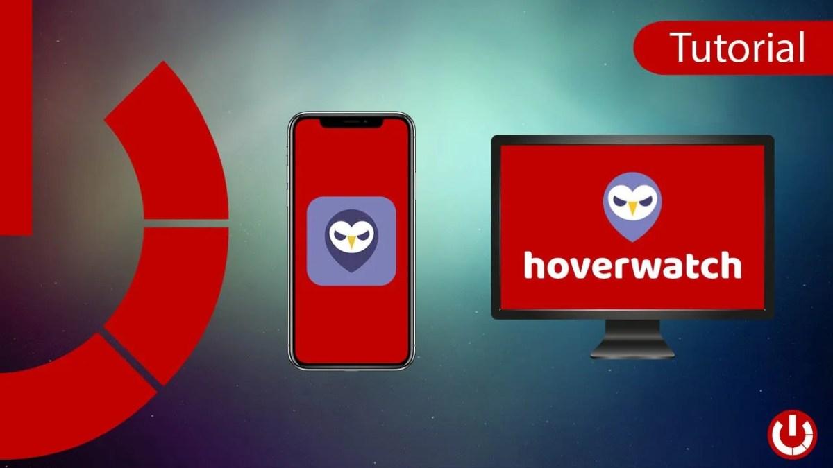 Come prendere possesso di un telefono con Hoverwatch