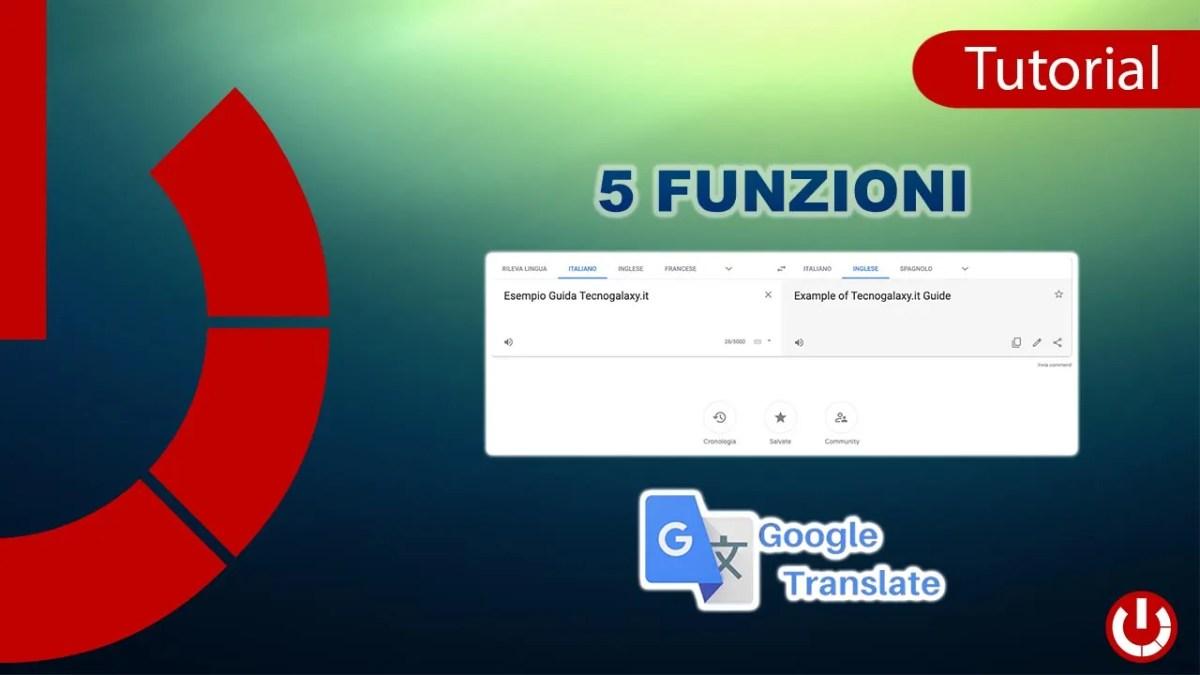 Funzioni utili di Google Traduttore