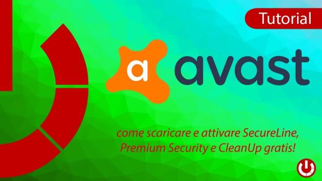 Come scaricare e attivare Avast secureline VPN gratis!