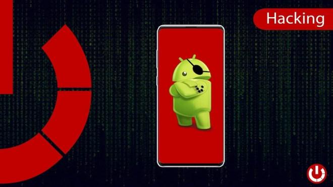 Come hackerare smartphone Android e vedere il contenuto