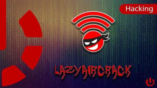 Hack Wireless con Lazyaircrack