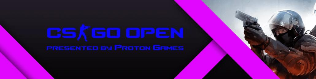 CSGO Open #1 - Presented by Proton Games