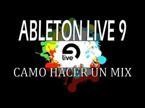 Ableton Live 9 Como hacer un mix