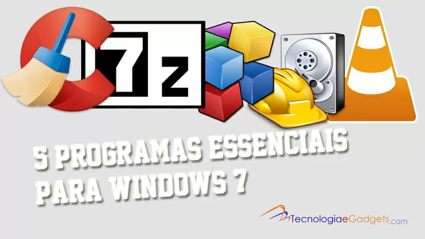 5 programas essenciais para o Windows 7