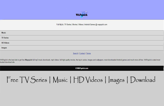Wapquick – Free TV Series | Music | HD Videos | Images | Download