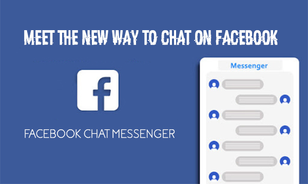 Facebook Chat Messenger – Meet the New Way to Chat on Facebook