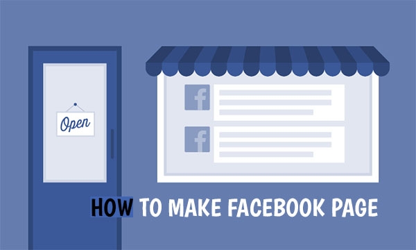How to Make Facebook Page – Guide on How to Create Your Facebook Page