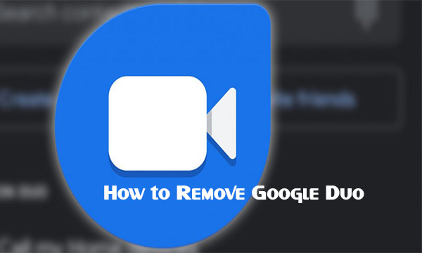 How to Remove Google Duo
