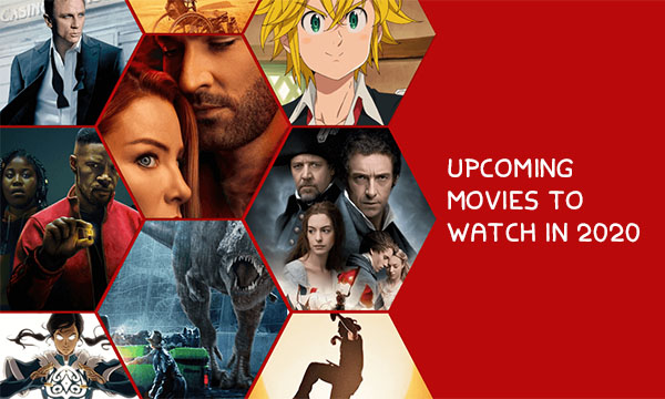 Upcoming Movies to Watch In 2020