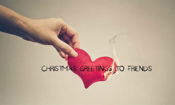 Christmas Greetings to Friends