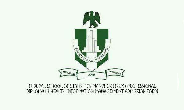 Federal School of Statistics Manchok (FSSM) Professional Diploma in Health Information Management Admission Form