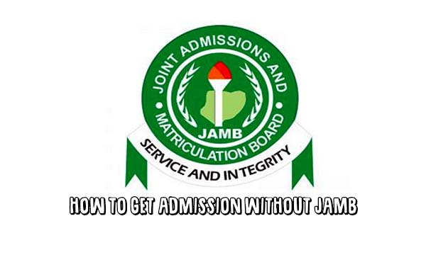How to Get Admission without Jamb