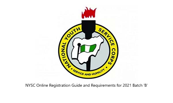 NYSC Online Registration Guide and Requirements for 2021 Batch 'B'