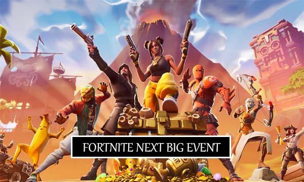 Fortnite Next Big Event