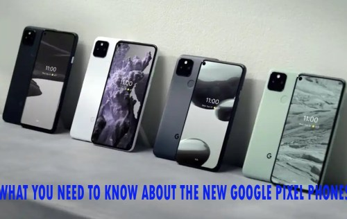 What You Need to Know About the New Google Pixel Phones