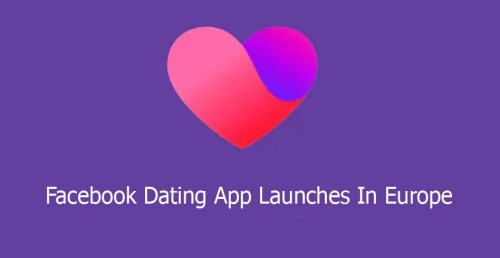 Facebook Dating App Launches In Europe