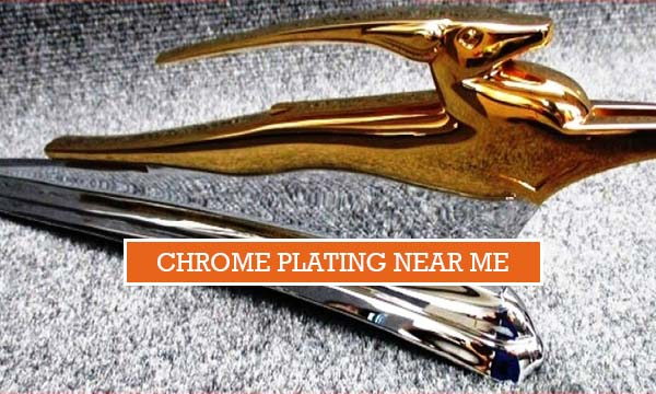 Chrome Plating Near Me