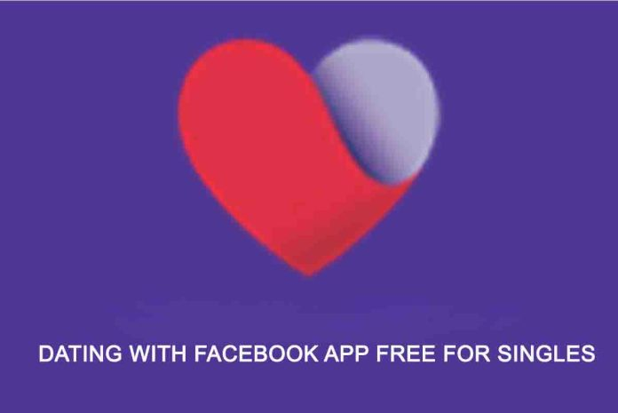 Dating with Facebook App Free for Singles