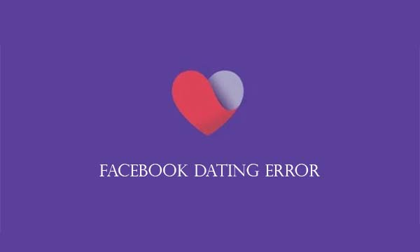 Facebook Dating Error