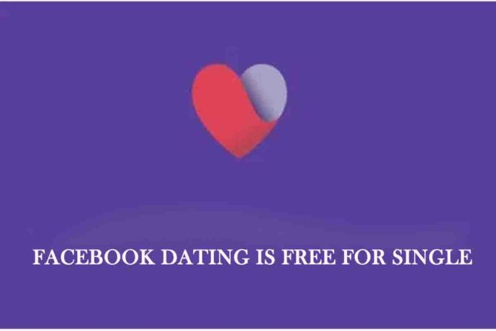 Facebook Dating is Free for Single