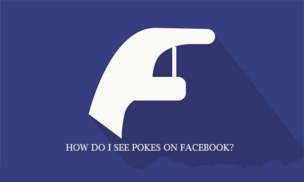 How do I See Pokes on Facebook?