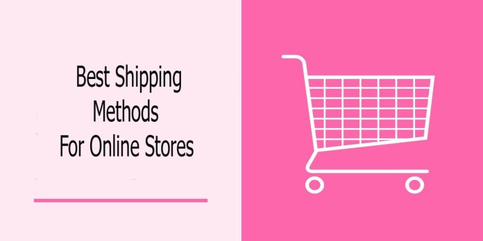 Best Shipping Methods For Online Stores