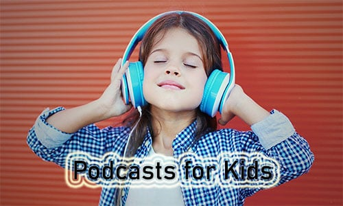 Podcasts for Kids - Best Podcasts for Kids | Educational Podcasts for Kids