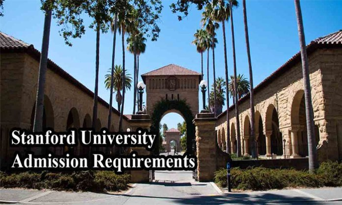 Stanford Admission Requirements: Stanford Admission Requirements for International Students