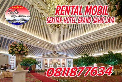 MENCARI JASA RENTAL MOBIL DEKAT GRAND SAHID JAYA HOTEL JAKARTA LEPAS KUNCI DENGAN HARGA MURAH TERDEKAT 24 JAM