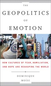 The_Geopolitics_of_Emotion_by_Dominique_Moisi